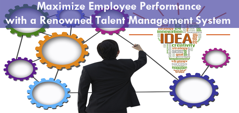 Maximize Employee Performance with a Renowned Talent Management System