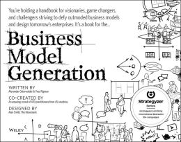Business Model Generation by Alexander Osterwalder and Yves Pigneur