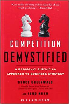 Competition Demystified by Bruce Greenwald and Judd Kahn